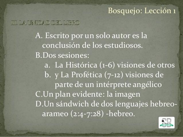 A. Escrito por un solo autor es la conclusión de los estudiosos. B.Dos sesiones: a. La Histórica (1-6) visiones de otros b...