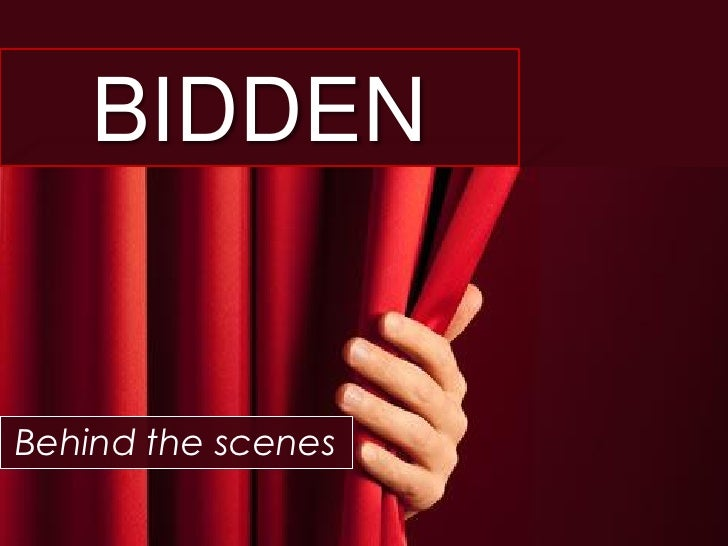BIDDEN   Behind the scenes