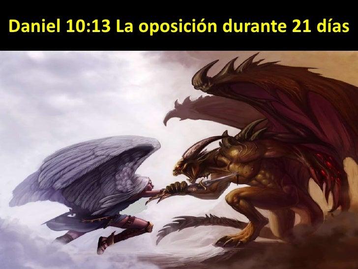 Daniel 10:13 La oposición durante 21 días<br />