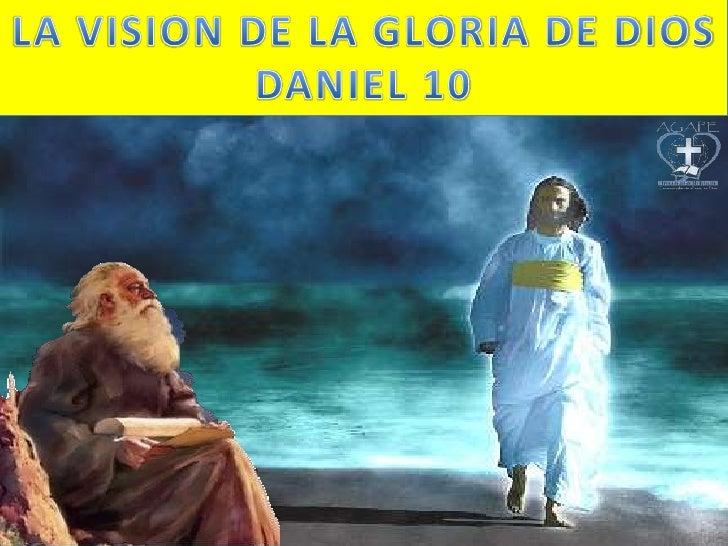 LA VISION DE LA GLORIA DE DIOS<br />DANIEL 10<br />
