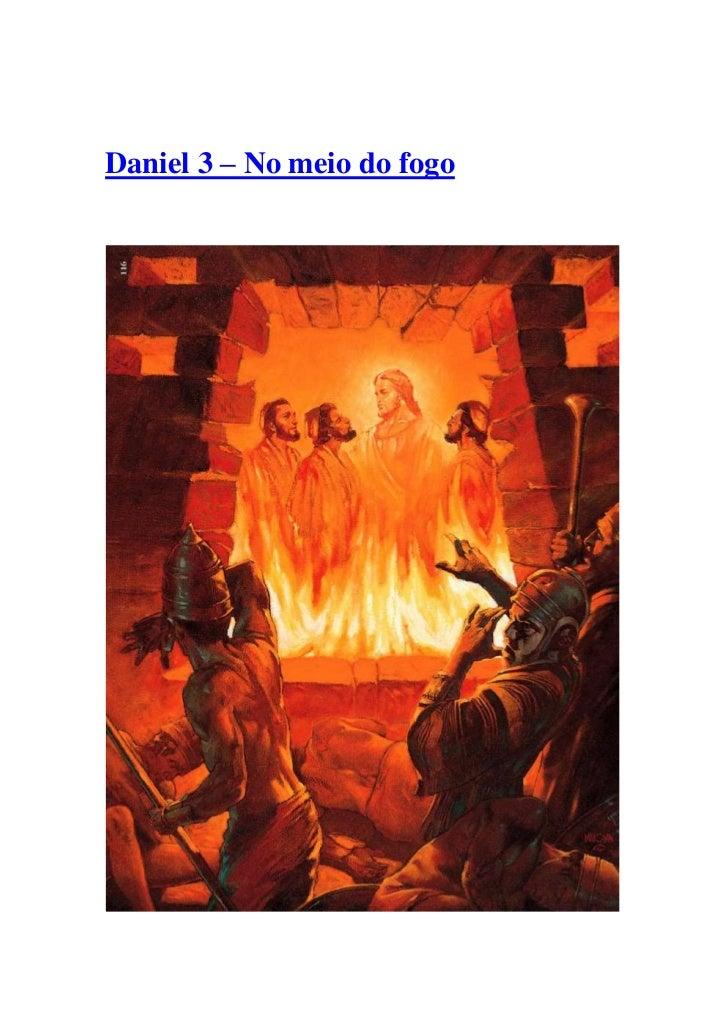 Daniel 3 – No meio do fogo