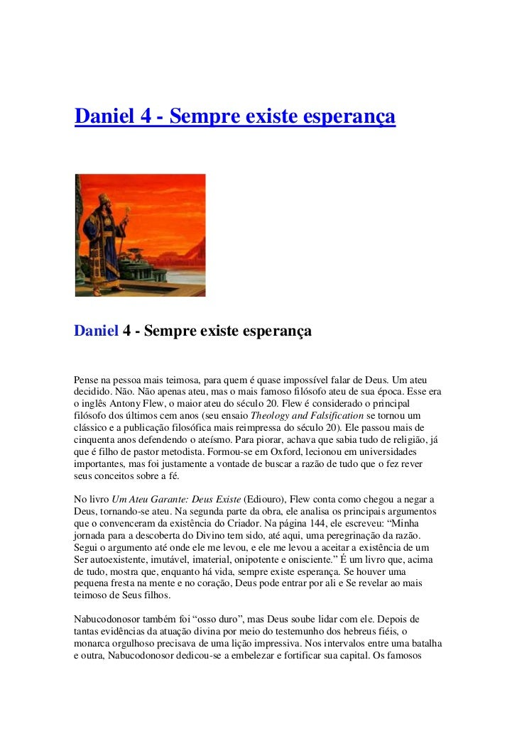 Daniel 4 - Sempre existe esperançaDaniel 4 - Sempre existe esperançaPense na pessoa mais teimosa, para quem é quase imposs...