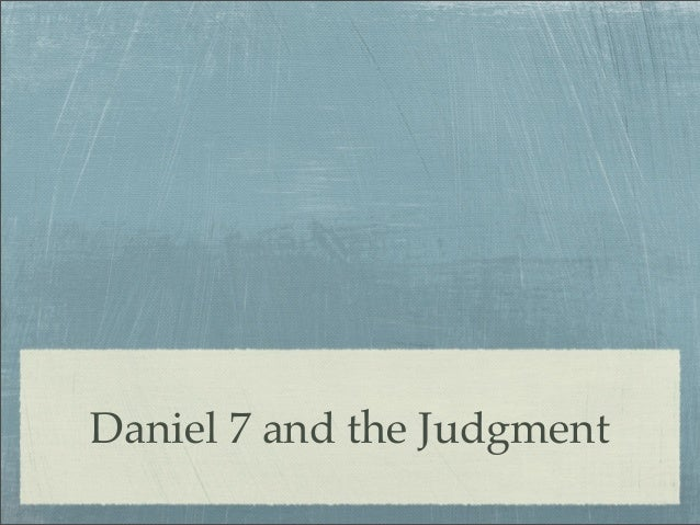 Daniel 7 and the Judgment