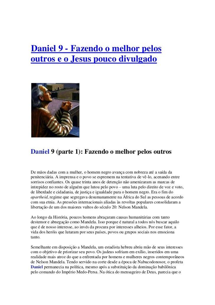 Daniel 9 - Fazendo o melhor pelosoutros e o Jesus pouco divulgadoDaniel 9 (parte 1): Fazendo o melhor pelos outrosDe mãos ...