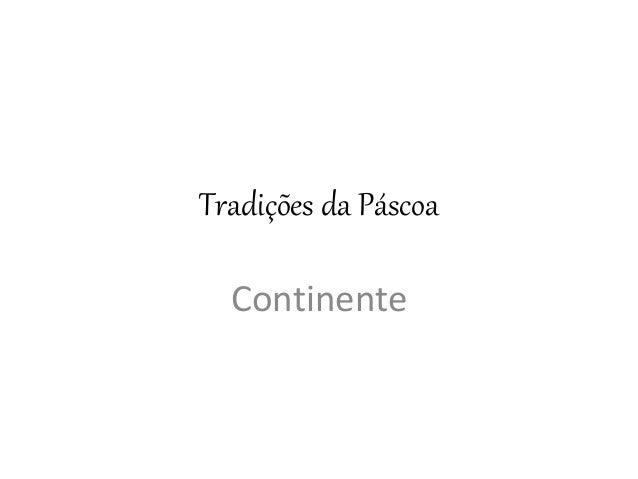 Tradições da Páscoa Continente