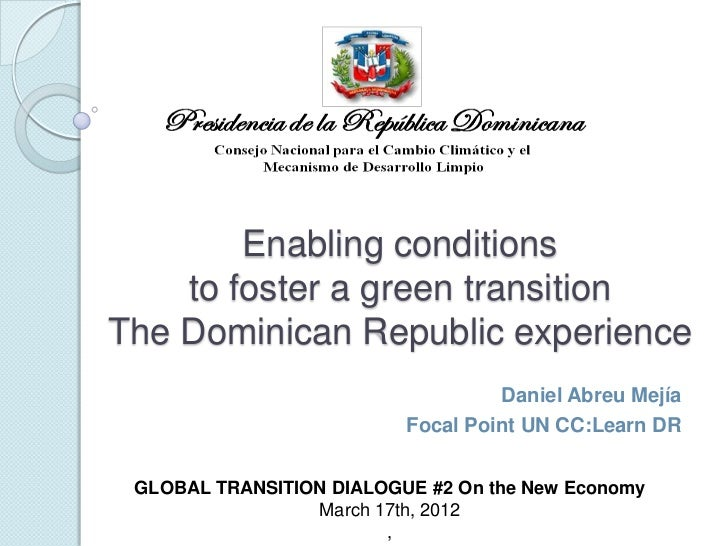 Enabling conditions    to foster a green transitionThe Dominican Republic experience                                   Dan...