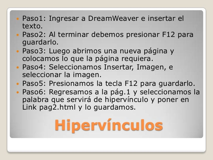  Paso1: Ingresar a DreamWeaver e insertar el  texto. Paso2: Al terminar debemos presionar F12 para  guardarlo. Paso3: L...