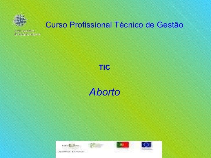 Curso Profissional Técnico de Gestão TIC Aborto