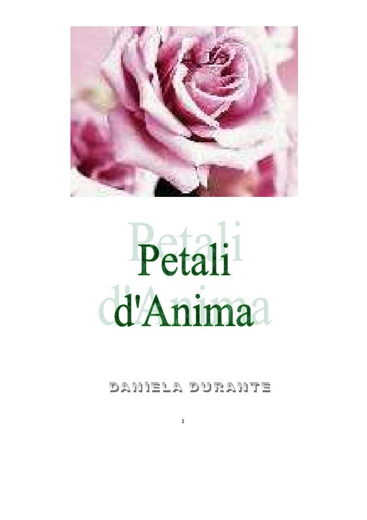 DANIELA DURANTE                                 ( Poetyca)  Nata a Roma il 04/06/62, residente a Reggio Calabria dal 1968....