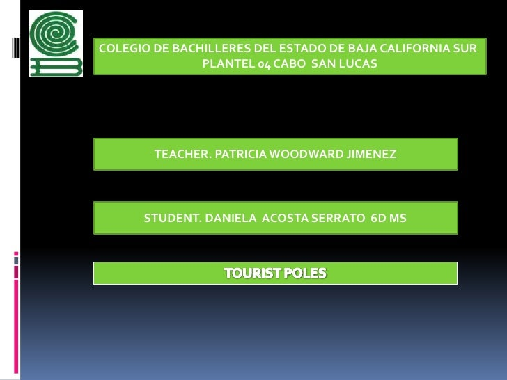 COLEGIO DE BACHILLERES DEL ESTADO DE BAJA CALIFORNIA SUR<br />PLANTEL 04 CABO  SAN LUCAS<br />TEACHER. PATRICIA WOODWARD J...
