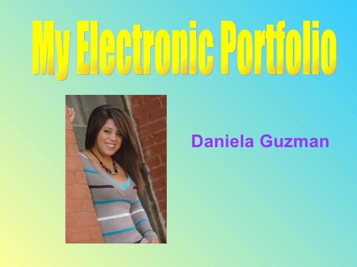 My Electronic Portfolio  Daniela Guzman