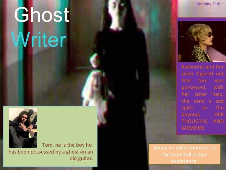 Ghost                                                        Monday 29th      Writer                                      ...
