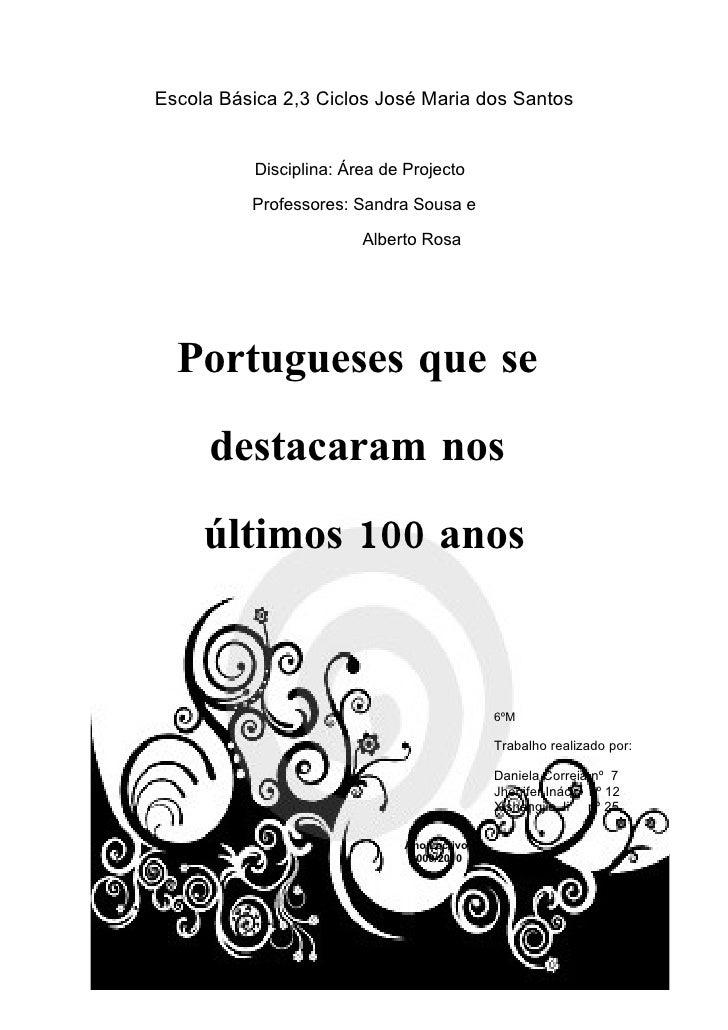 Escola Básica 2,3 Ciclos José Maria dos Santos             Disciplina: Área de Projecto            Professores: Sandra Sou...