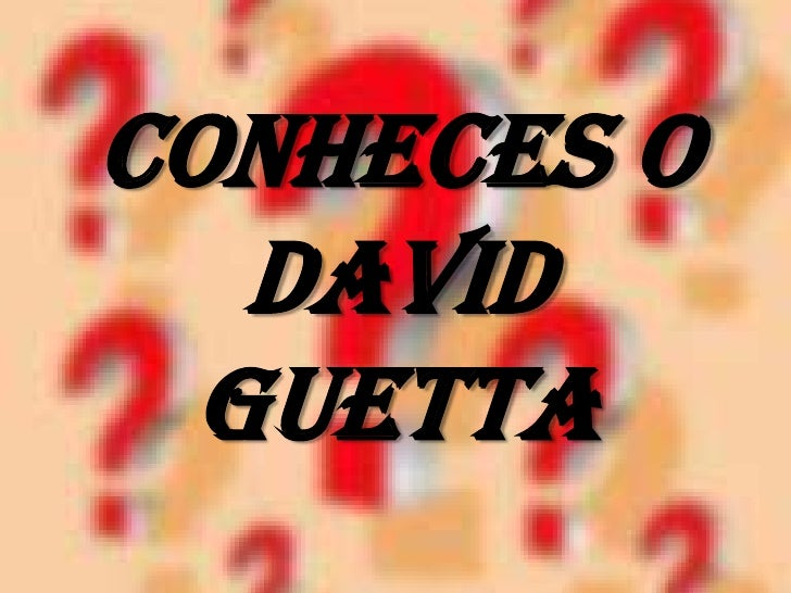 Conheces o   David  Guetta