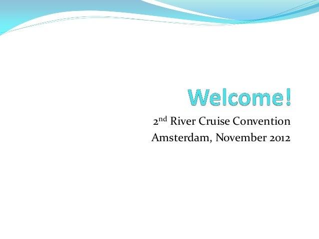 2nd River Cruise ConventionAmsterdam, November 2012