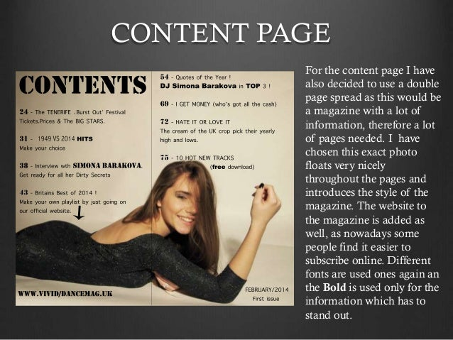 CONTENT PAGE For the content page I have also decided to use a double page spread as this would be a magazine with a lot o...
