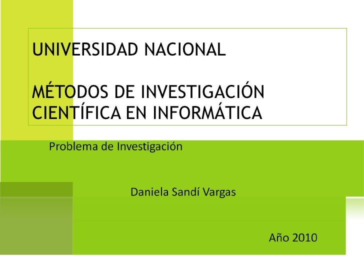 UNIVERSIDAD NACIONAL MÉTODOS DE INVESTIGACIÓN CIENTÍFICA EN INFORMÁTICA