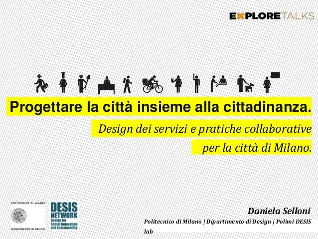 Daniela Selloni Daniela Selloni Politecnico di Milano | Dipartimento di Design | Polimi DESIS lab Progettare la città insi...