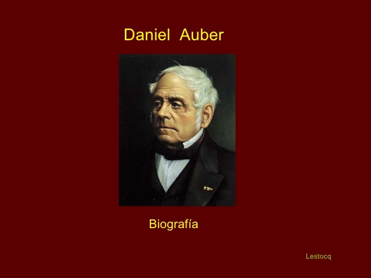 Daniel  Auber Biografía Lestocq