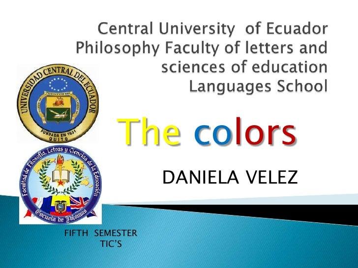 The colors                 DANIELA VELEZFIFTH SEMESTER       TIC'S