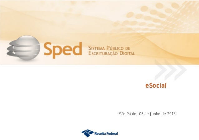 eSocialSão Paulo, 06 de junho de 2013