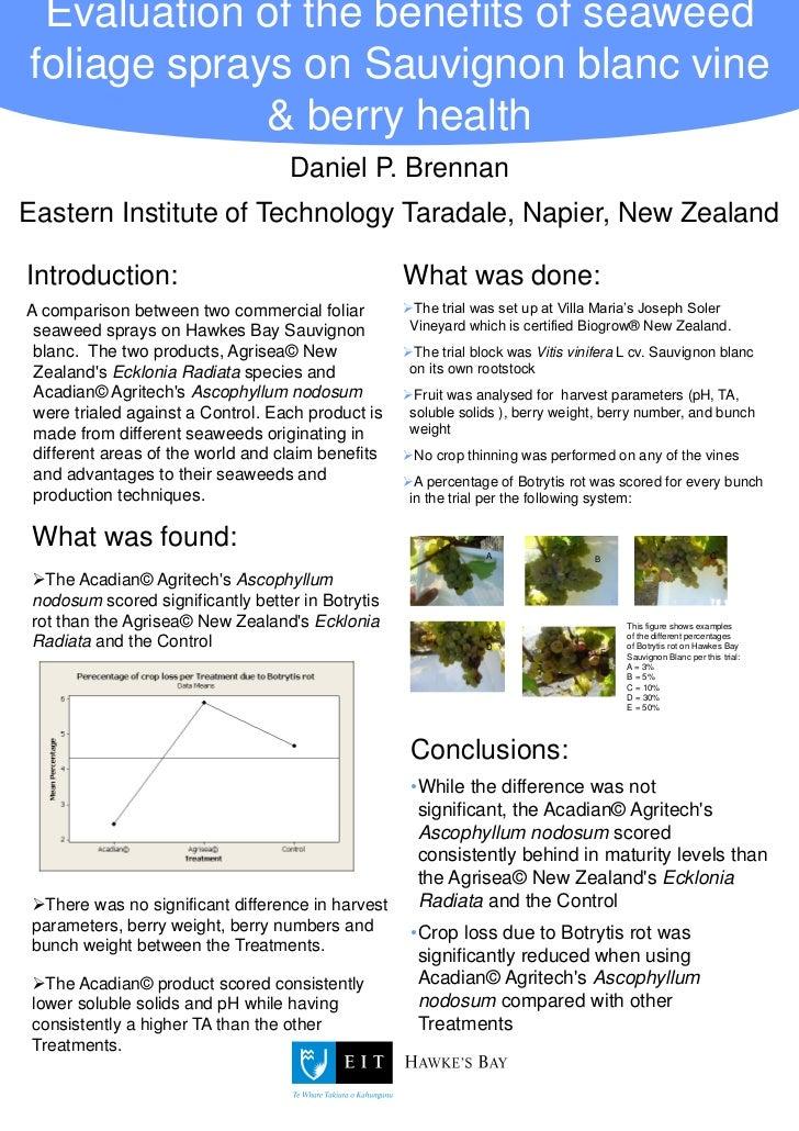 Evaluation of the benefits of seaweed foliage sprays on Sauvignon blanc vine & berry health<br />Daniel P. Brennan  <br />...