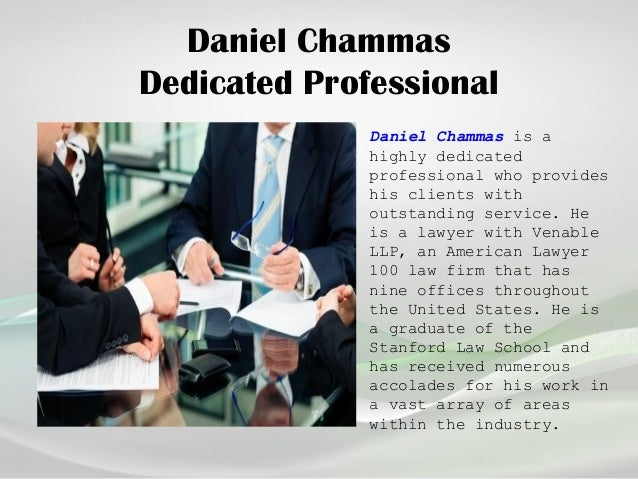Daniel Chammas Dedicated Professional Daniel Chammas is a highly dedicated professional who provides his clients with outs...