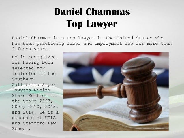 Daniel Chammas Top Lawyer Daniel Chammas is a top lawyer in the United States who has been practicing labor and employment...
