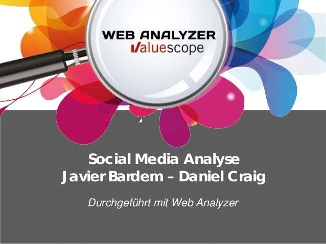 Social Media AnalyseJavier Bardem – Daniel Craig   Durchgeführt mit Web Analyzer