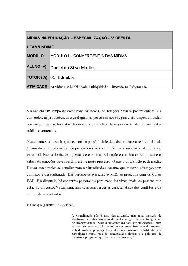 MÍDIAS NA EDUCAÇÃO – ESPECIALIZAÇÃO - 3ª OFERTAUFAM/UNDIMEMÓDULO         MÓDULO I – CONVERGÊNCIA DAS MÍDIASALUNO (A)      ...