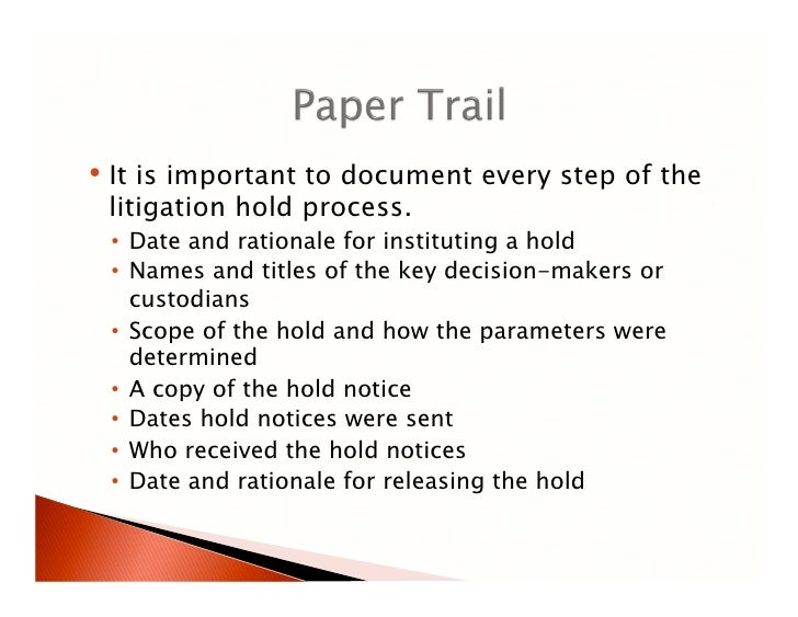 project document retention policy and litigation hold notices essay Primary objective of these legal hold notices is to ensure that custodians understand what a legal hold is, what needs to be preserved and the consequences of spoliation (2) suspend your document retention policy, preventing the loss of potentially relevant information, which is usually outside the control of the individual custodian.