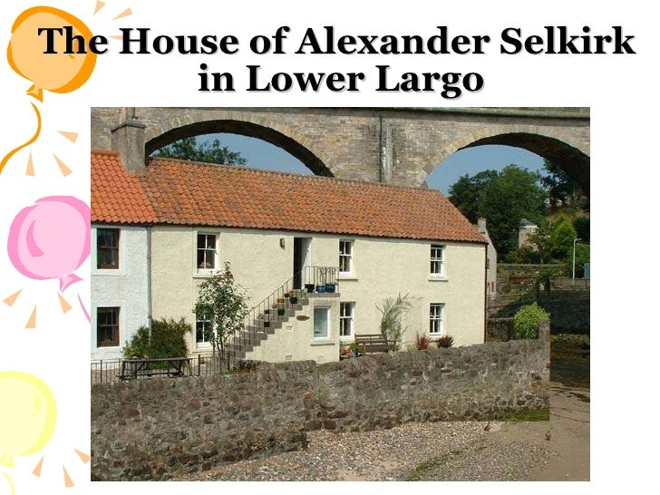 The House of Alexander Selkirk  in Lower Largo