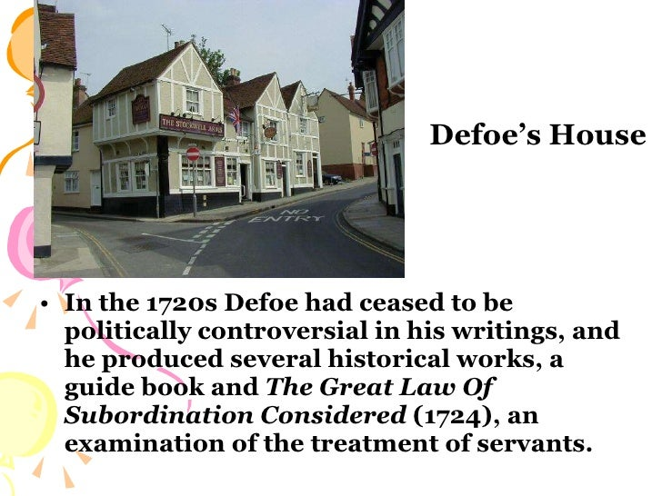 <ul><li>In the 1720s Defoe had ceased to be politically controversial in his writings, and he produced several historical ...