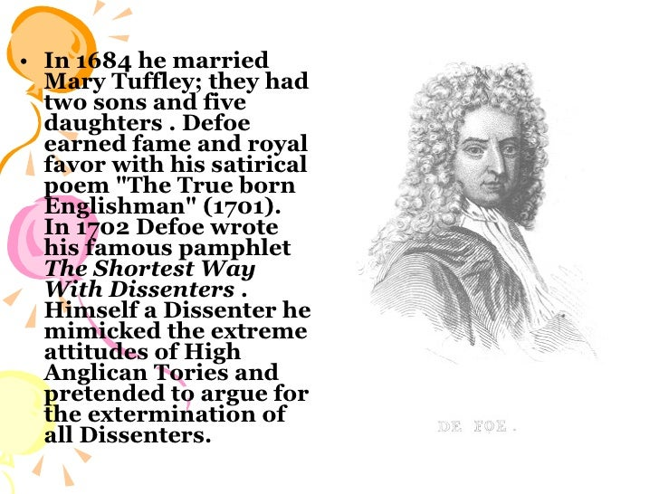 <ul><li>In 1684 he married Mary Tuffley; they had two sons and five daughters .   Defoe earned fame and royal favor with h...