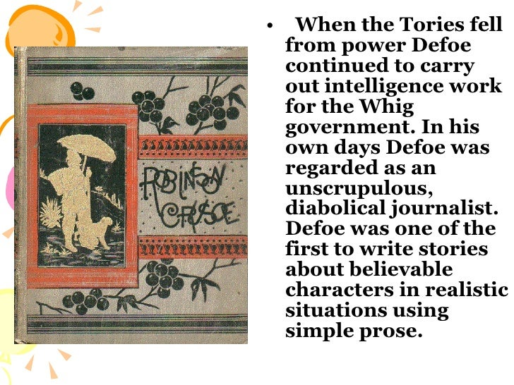 <ul><li>When the Tories fell from power Defoe continued to carry out intelligence work for the Whig government. In his own...