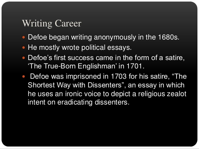  Defoe was released from prison because of his  talent as a writer. He agreed to write propaganda for Robert Harley, a me...