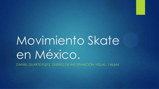 Movimiento Skateen México.DANIEL DUARTE FLEITZ, DISEÑO DE INFORMACIÓN VISUAL, 146644