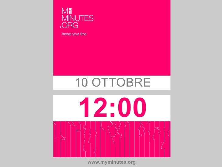 10 OTTOBRE  12:00  www.myminutes.org