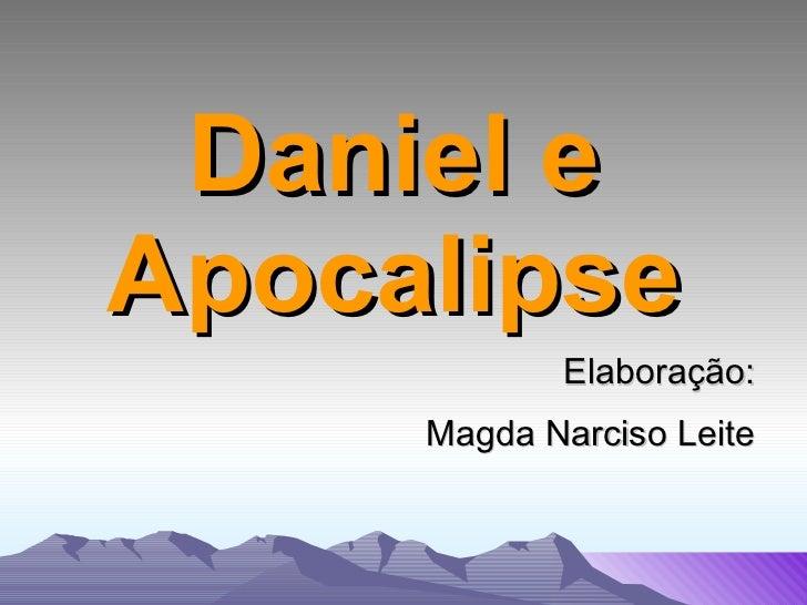 Daniel e Apocalipse Elaboração: Magda Narciso Leite
