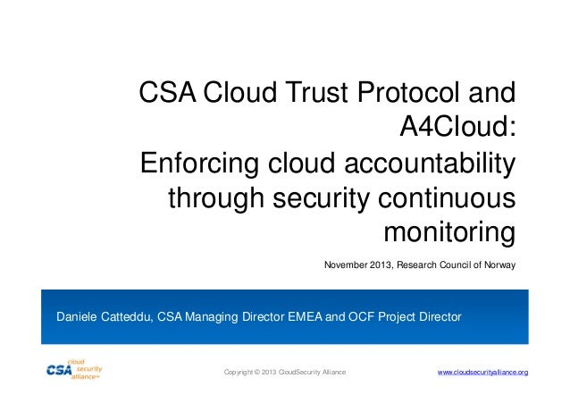 CSA Cloud Trust Protocol and A4Cloud: Enforcing cloud accountability through security continuous monitoring November 2013,...