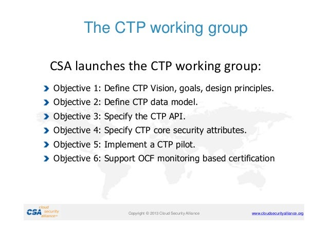 The CTP working group CSA launches the CTP working group: Objective 1: Define CTP Vision, goals, design principles. Object...