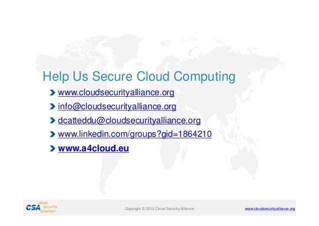 Help Us Secure Cloud Computing www.cloudsecurityalliance.org info@cloudsecurityalliance.org dcatteddu@cloudsecurityallianc...
