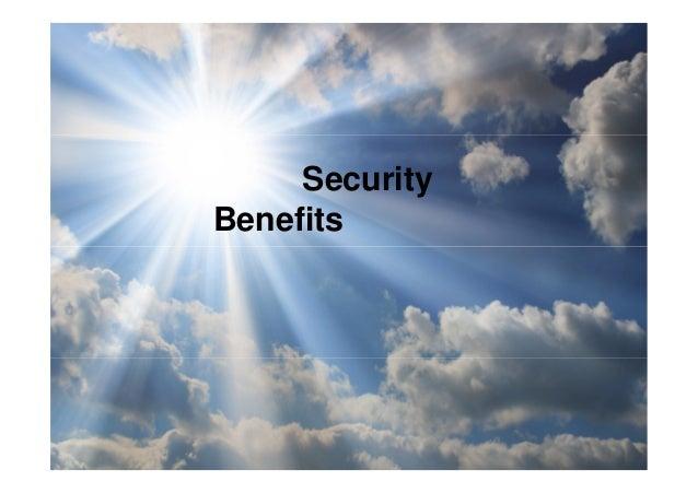 Security Benefits  Copyright © 2011 Cloud Security Alliance Copyright © 2013 Cloud Security Alliance  www.cloudsecurityall...