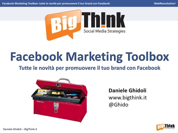 Facebook Marketing Toolbox: tutte le novità per promuovere il tuo brand con Facebook                 WebReevolution!      ...