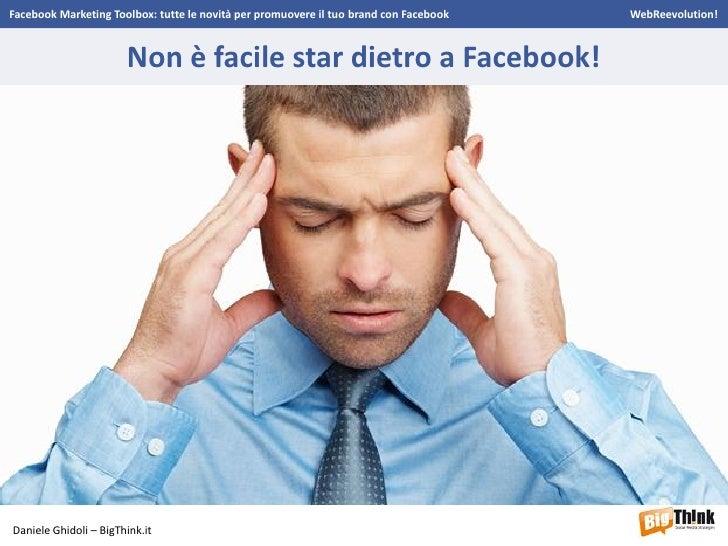 Facebook Marketing Toolbox - WebReevolution! - Daniele Ghidoli Slide 3