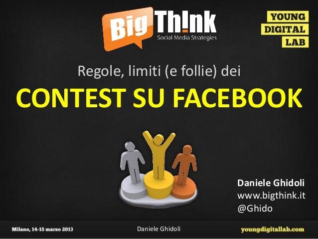 Regole, limiti (e follie) deiCONTEST SU FACEBOOK                                Daniele Ghidoli                           ...