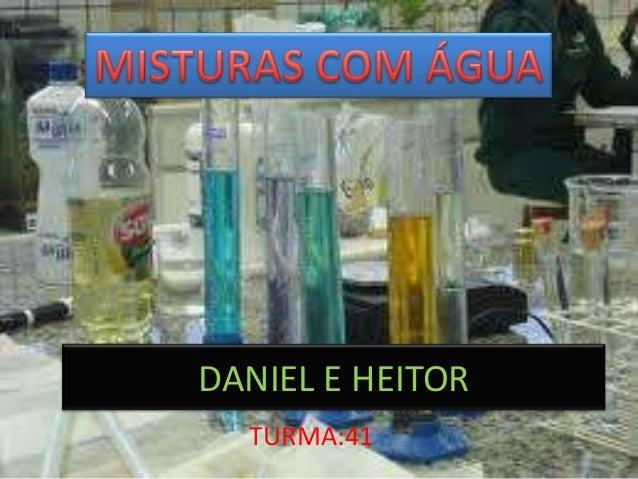 DANIEL E HEITORTURMA:41