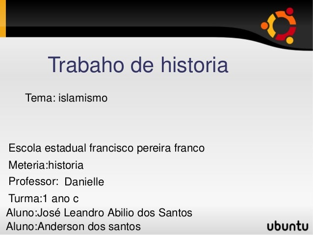 Escolaestadualfranciscopereirafranco Meteria:historia Professor: Danielle Aluno:JoséLeandroAbiliodosSantos Alu...