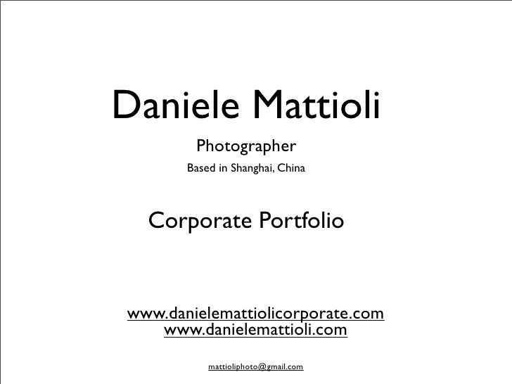 Daniele Mattioli        Photographer       Based in Shanghai, China  Corporate Portfoliowww.danielemattiolicorporate.com  ...