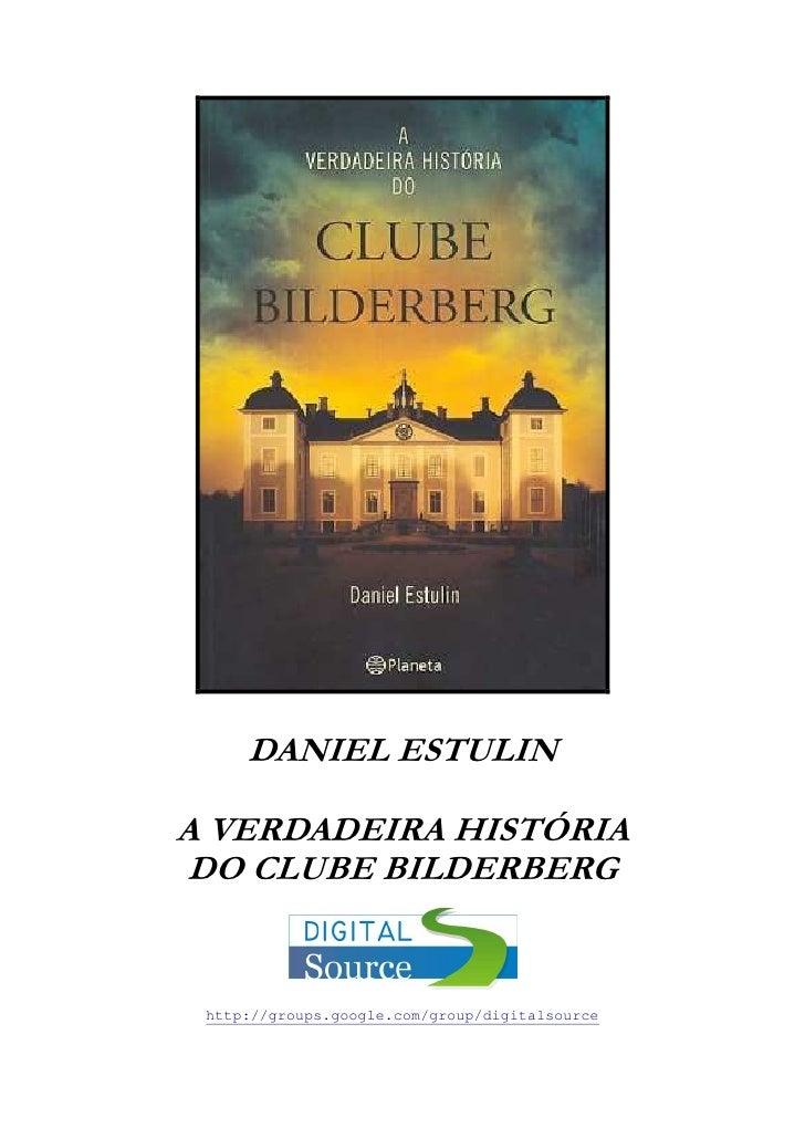 Daniel estulin -a_verdadeira_historia_do_clube_bilderberg_(pdf)(rev)